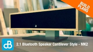 2.1 Bluetooth Speaker Build - CANTILEVER STYLE MK2 - by SoundBlab