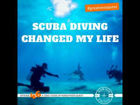 #46: SCUBA DIVING  CHANGED MY LIFE - Daily Mentoring w/ Trevor Crane #greatnessquest