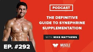 The Definitive Guide to Synephrine Supplementation