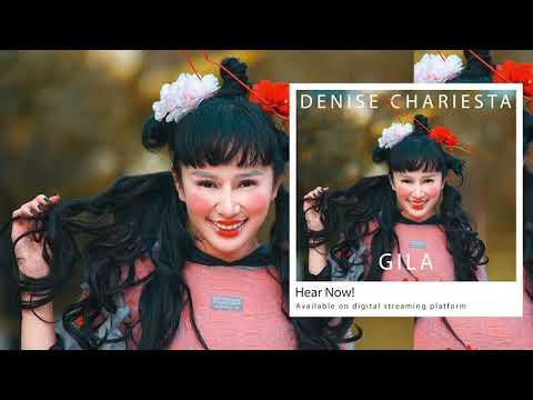 Denise Chariesta - Gila | Official Music