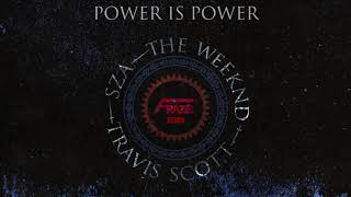 SZA, The Weeknd, Travis Scott - Power Is Power (Fraze Remix)