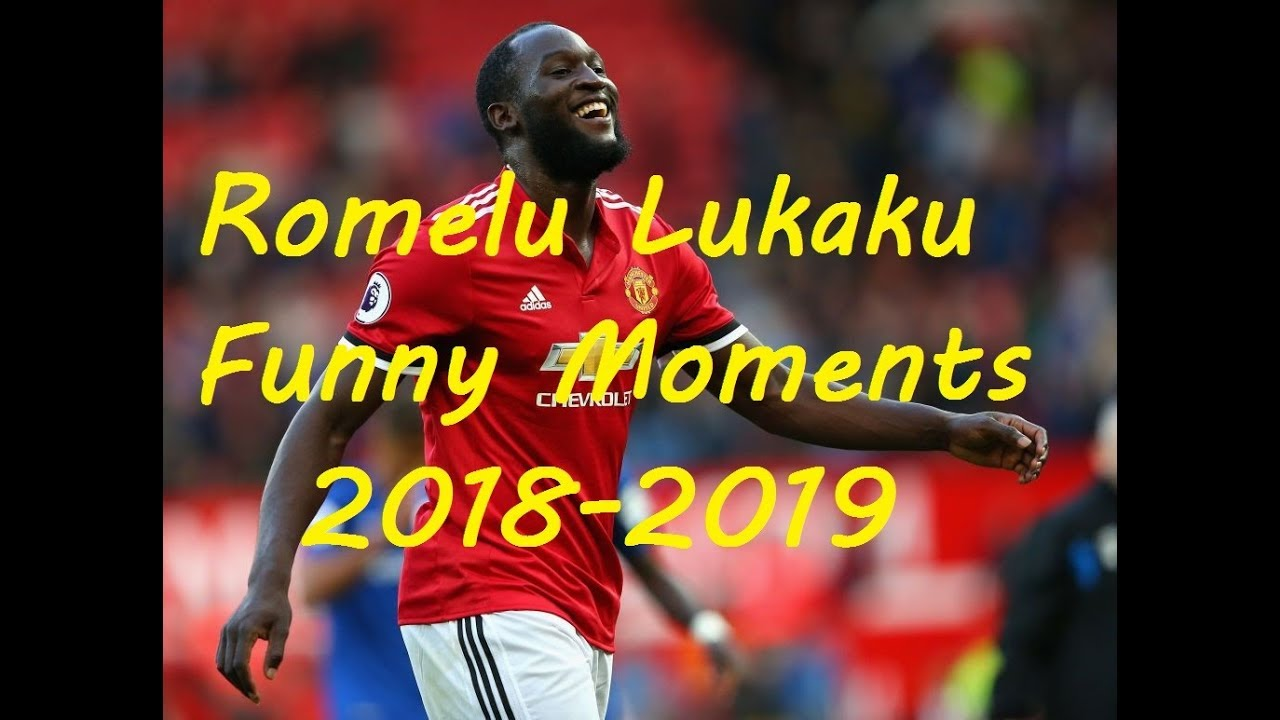 Romelu Lukaku Funny Moments 2018