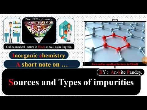 Sources and Types of impurities || Pharmaceutical Inorganic chemistry || in Hindi.