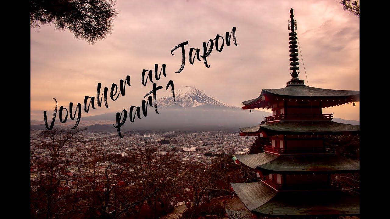 Voyager au Japon  ( Part 1)
