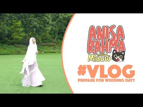 #VLOG 37 - PREPARE FOR WEDDING DAY?    Anisa Rahma
