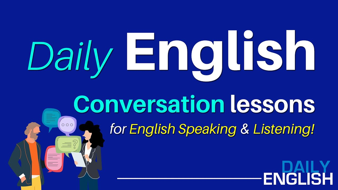 Daily English Conversation | English Conversation Lessons for English Speaking & English Listening