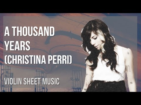 EASY Violin Sheet Music: How to play A Thousand Years by Christina Perri