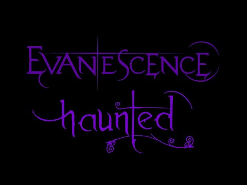 Evanescence - Haunted Lyrics (Anywhere But Home)