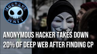 [News] Anonymous Hacker takes down 20% of Deep Web after finding CP