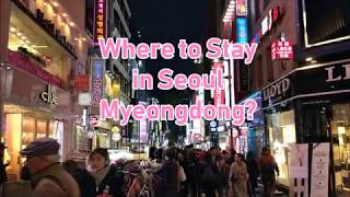 Where to Stay in Seoul Myeongdong