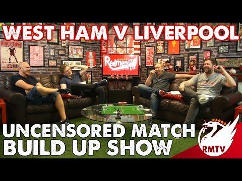 West Ham v Liverpool | Uncensored Match Build Up