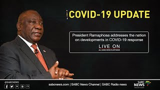 President Cyril Ramaphosa addresses nation on developments in SA's Coronavirus COVID-19 response