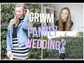 GRWM : Family Wedding Edition