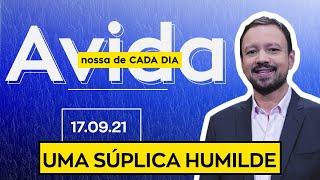UMA SÚPLICA HUMILDE - 17/09/2021