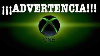 ¡¡¡ADVERTENCIA PARA LOS USUARIOS DE XBOX ONE!!!