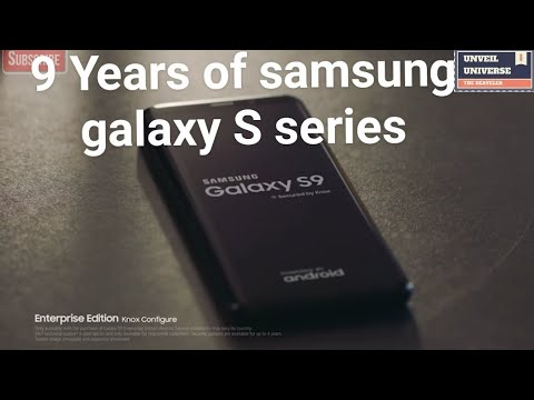 9 Years Samsung Galaxy S Series All Introduction, Official videos
