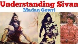 Understanding Sivan   Tamil   Madan Gowri   MG