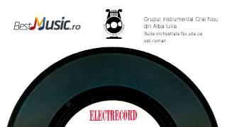 Grupul instrumental Crai Nou din Alba Iulia  Suita orchestrala Nu uita ca esti roman