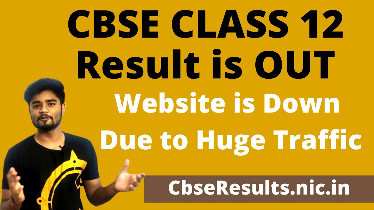 CBSE Class 12 Results Are Out | Website is Down | Cbse 12th Result on cbseresults.nic.in