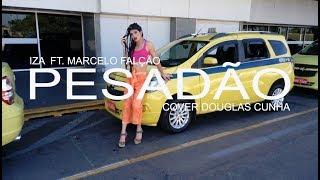 Baixar IZA - Pesadão (Participação especial Marcelo Falcão) Cover