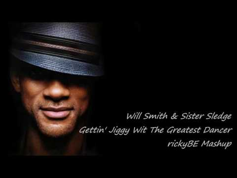 Will Smith & Sister Sledge - Gettin' Jiggy Wit The Greatest Dancer (rickyBE Mashup)