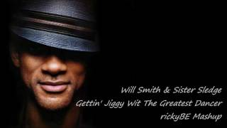 Will Smith & Sister Sledge Gettin' Jiggy Wit The Greatest Dancer Rickybe Mashup
