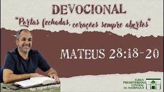 Devocional Rev. Vagner Ferreira (Mateus 28:18-20) - 16/04/2020