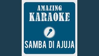 Samba Di Ajuja (Karaoke Version) (Originally Performed By Bläck Fööss)