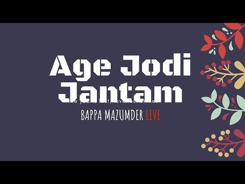 Age Jodi Jantam | Bappa Mazumder | Live