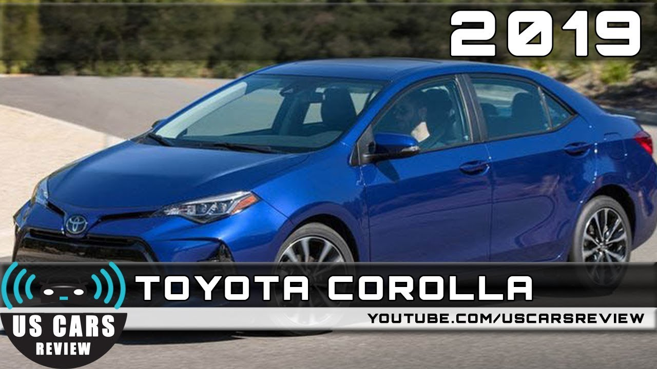 2019 Toyota Corolla Review Youtube