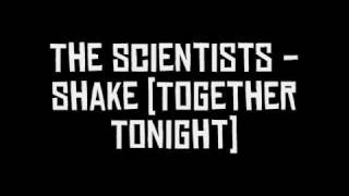 The Scientists - Shake (Together Tonight)