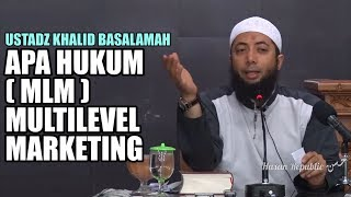 Hukum Multilevel Marketing MLM, Ustadz Khalid Basalamah