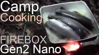 """Trout Fishing, Dry-Baking & Camp Cooking on the 5"""" & Gen2 Nano Firebox Stoves."""