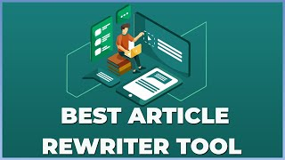 How to Rewrite Article with a Rewriter Tool | Free Article Rewriter Tool