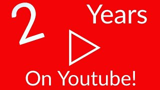 2 Years on Youtube!