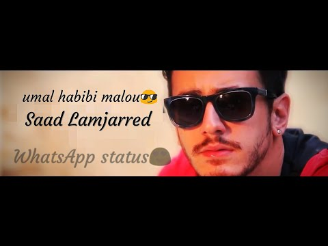 UMAL HABIBI MALOU WhatsApp STATUS ( Saad Lamjarred) new song 2018// s creates //