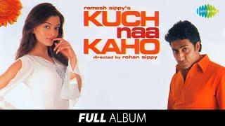 Kuch Naa Kaho   Full Album   Aishwarya Rai   Abhishek Bachchan   Achchi Lagti Ho  #StayHome