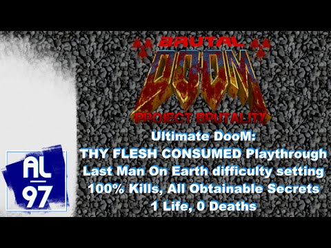 Ultimate Doom: Thy Flesh Consumed (Project Brutality, Last Man On Earth, 100% Kills, 0 deaths)