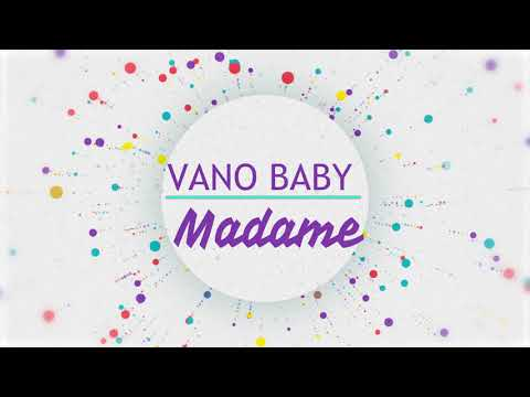MADAME MP3 VANO BABY TÉLÉCHARGER