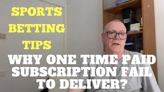 Why one time paid subscription fail to deliver?   Sport Betting Tips