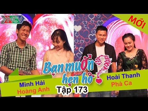 BẠN MUỐN HẸN HÒ - Tập 173 | Minh Hải - Hoàng Anh | Phà Ca - Hoài Thanh | 05/06/2016