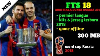 Download FTS 18 mod piala dunia Russia 2018 || FIFA world cup Russia 2018