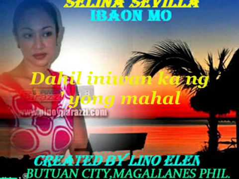 Ibaon Mo -- Selina Sevilla W/ Lyrics