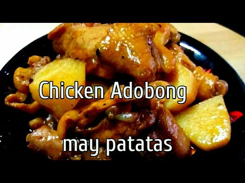 CHICKEN ADOBO WITH POTATOES /PINOY RECIPE