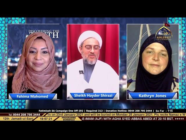 Discovering the Truth - Fahima Mahomed - Hayder Shirazi - Kathryn Jone - Ahlebait TV - 25th Jan 2021