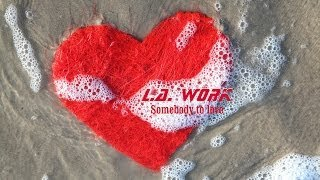 L.A. Work - Somebody to love -