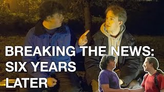 Breaking The News, Six Years Later