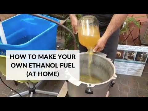 How to Make Your Own Ethanol Fuel (At Home)