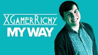 My Way [XGamerRichy Cover]