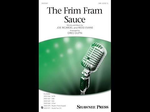 The Frim Fram Sauce (SAB) - Arranged by Greg Gilpin